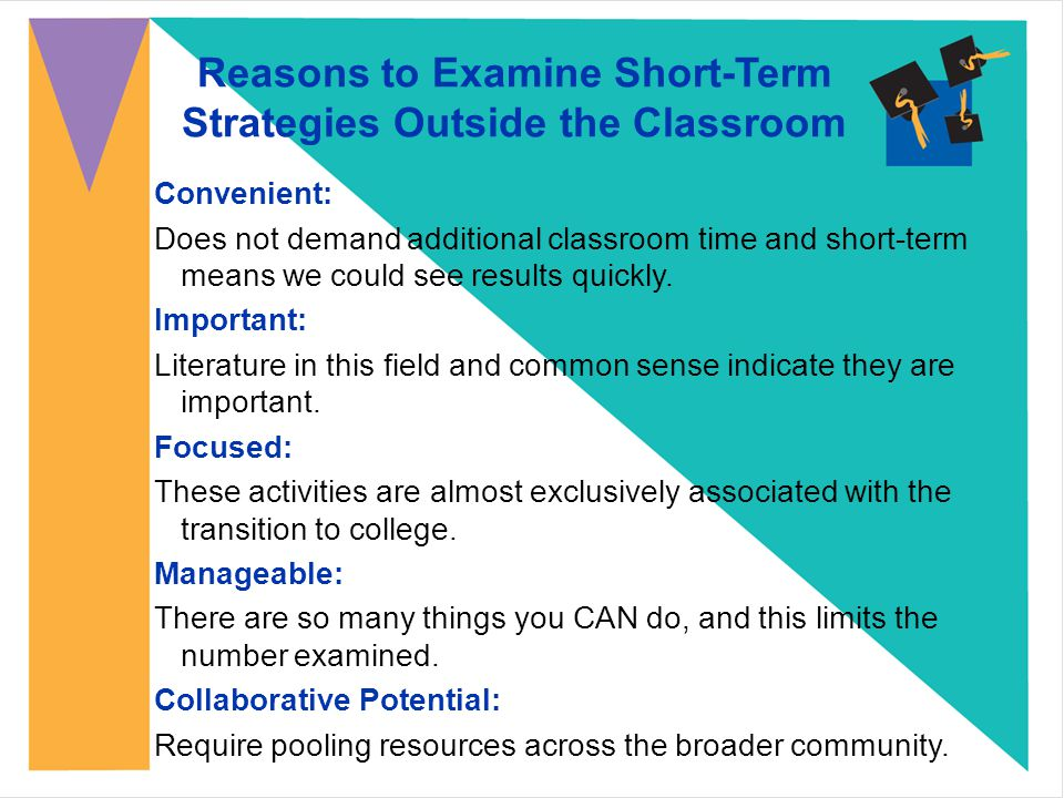 Convenient: Does not demand additional classroom time and short-term means we could see results quickly.