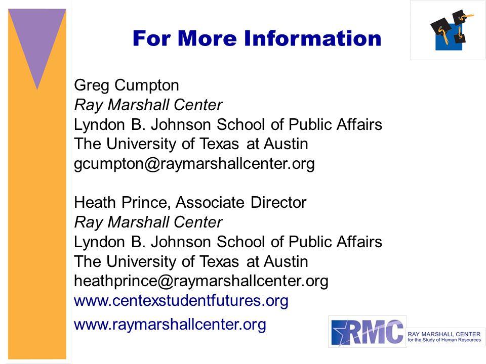 For More Information Greg Cumpton Ray Marshall Center Lyndon B.
