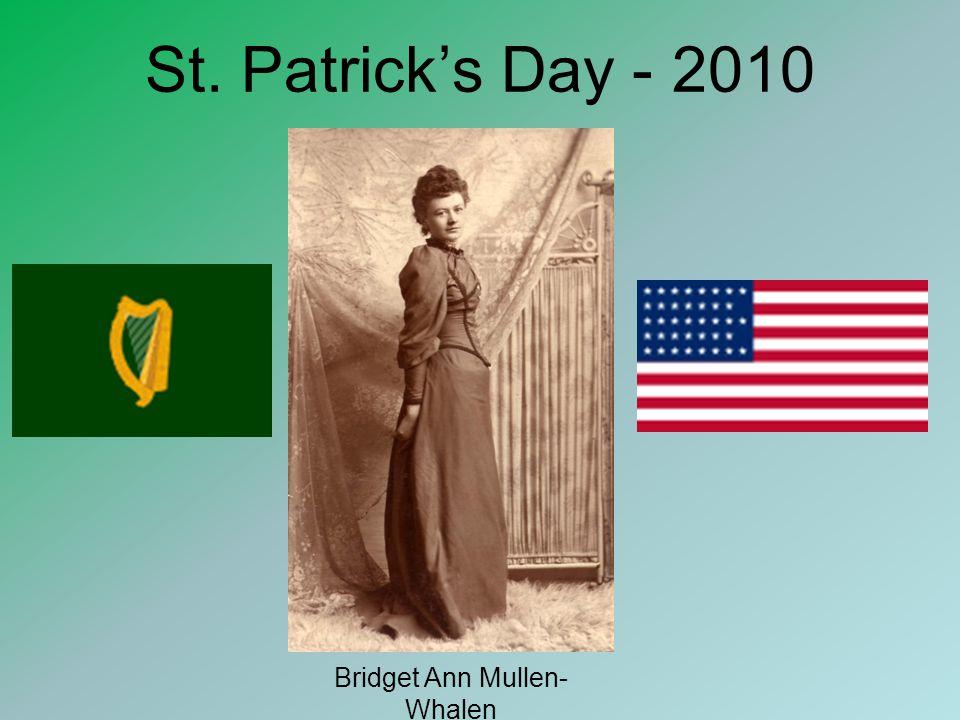 St. Patrick's Day - 2010 Bridget Ann Mullen- Whalen