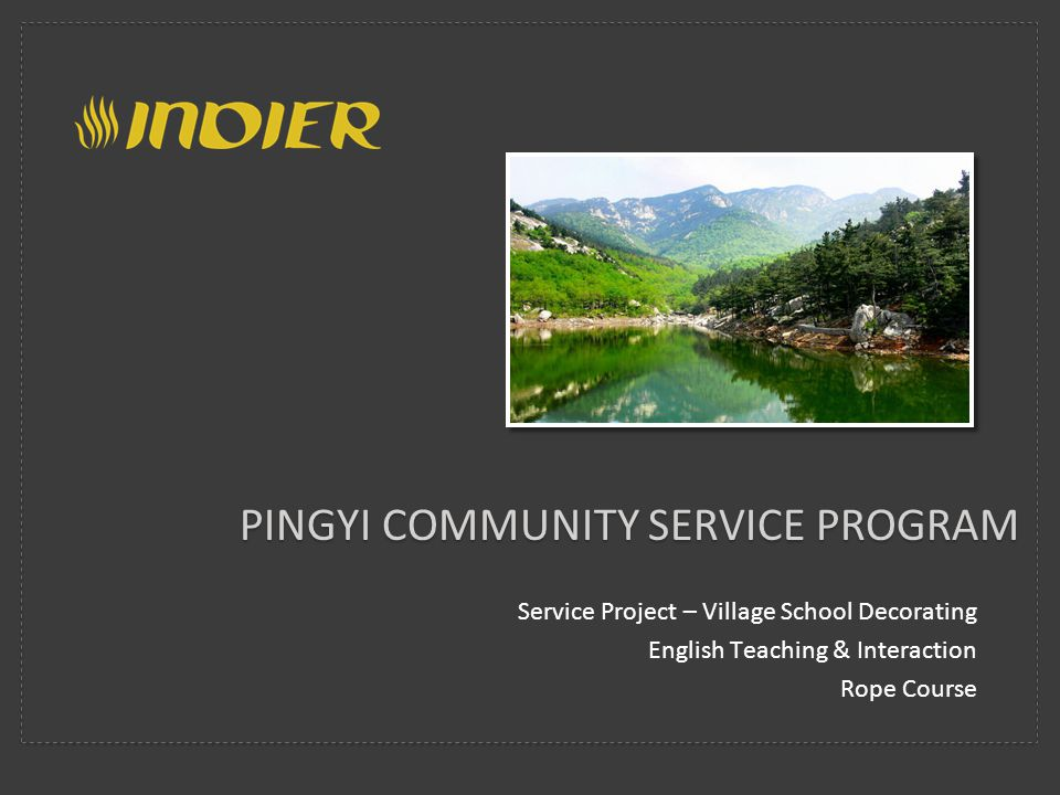 PINGYI COMMUNITY SERVICE PROGRAM Service Project – Village School Decorating English Teaching & Interaction Rope Course