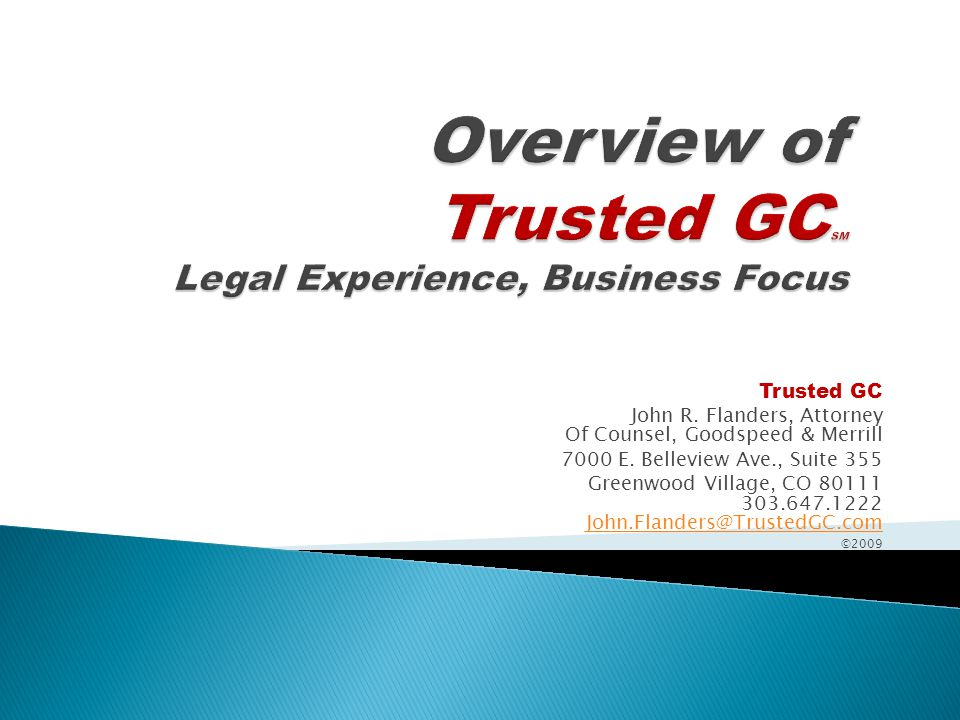 Trusted GC John R. Flanders, Attorney Of Counsel, Goodspeed & Merrill 7000 E.
