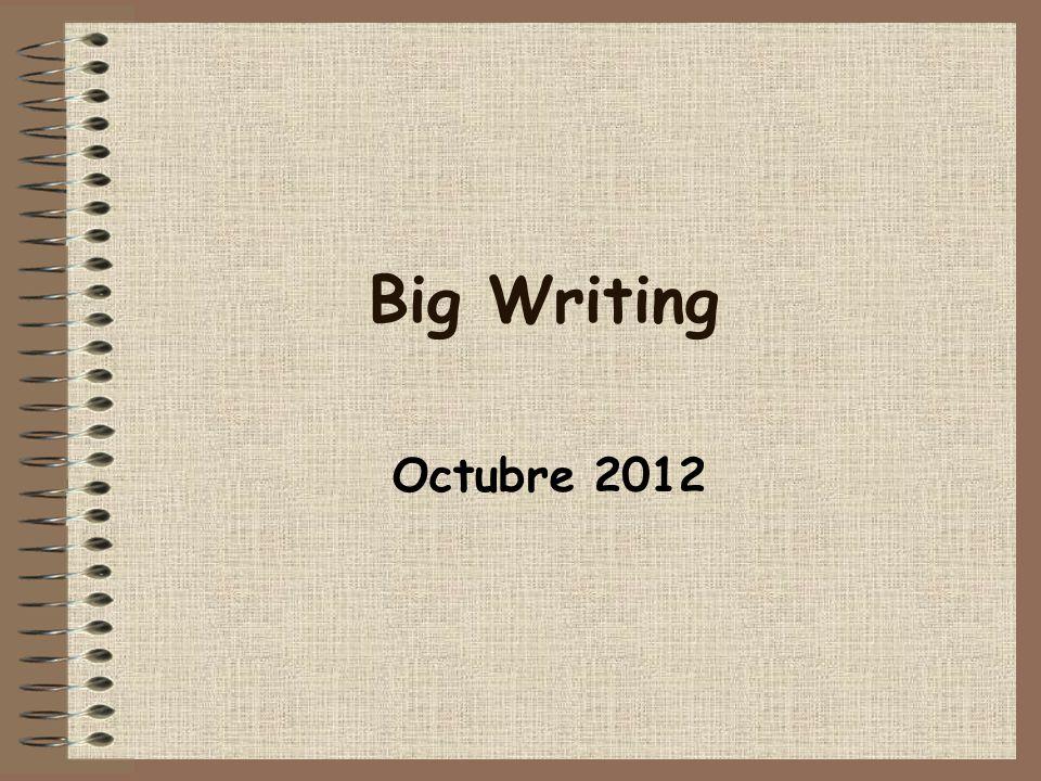 Big Writing Octubre 2012