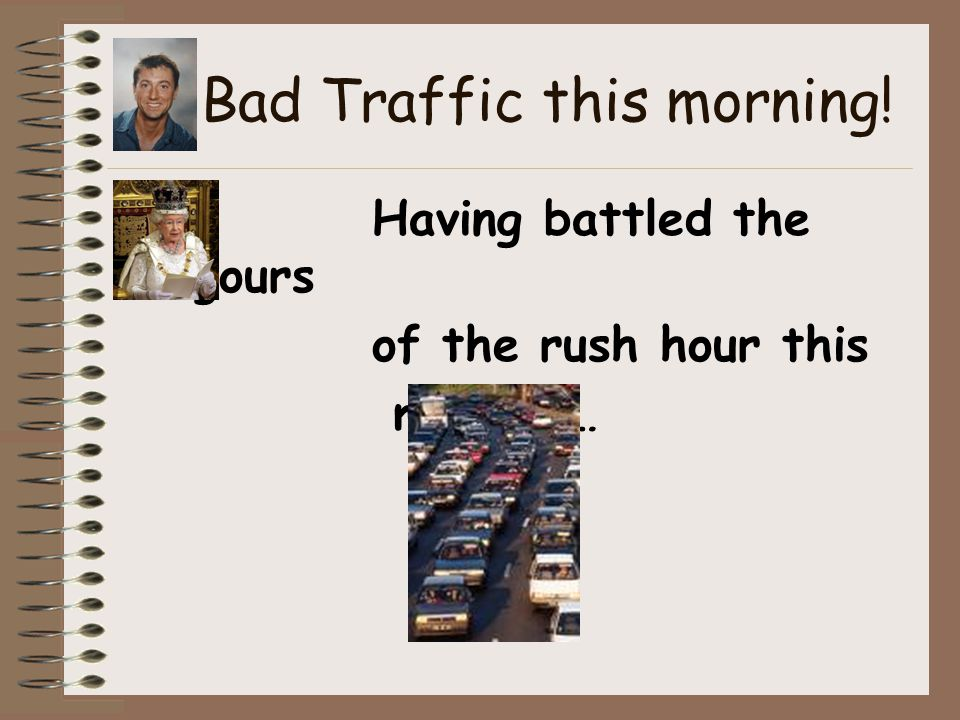 Bad Traffic this morning! Having battled the rigours of the rush hour this morning…