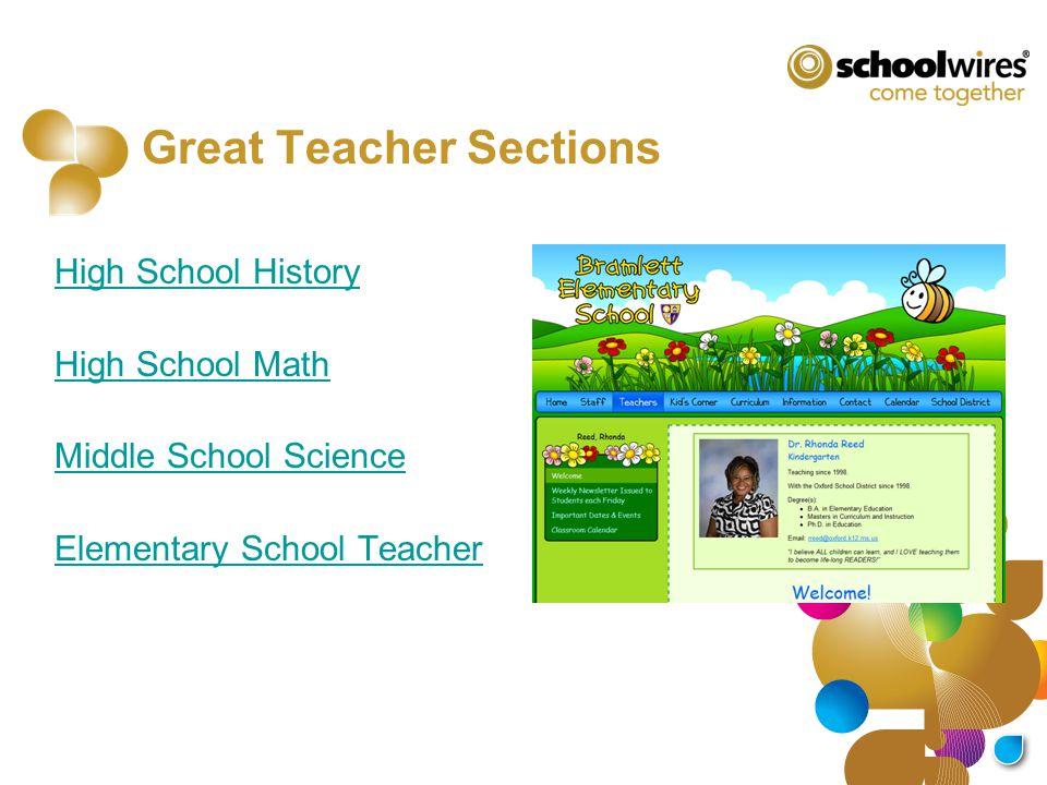 Great Teacher Sections High School History High School Math Middle School Science Elementary School Teacher