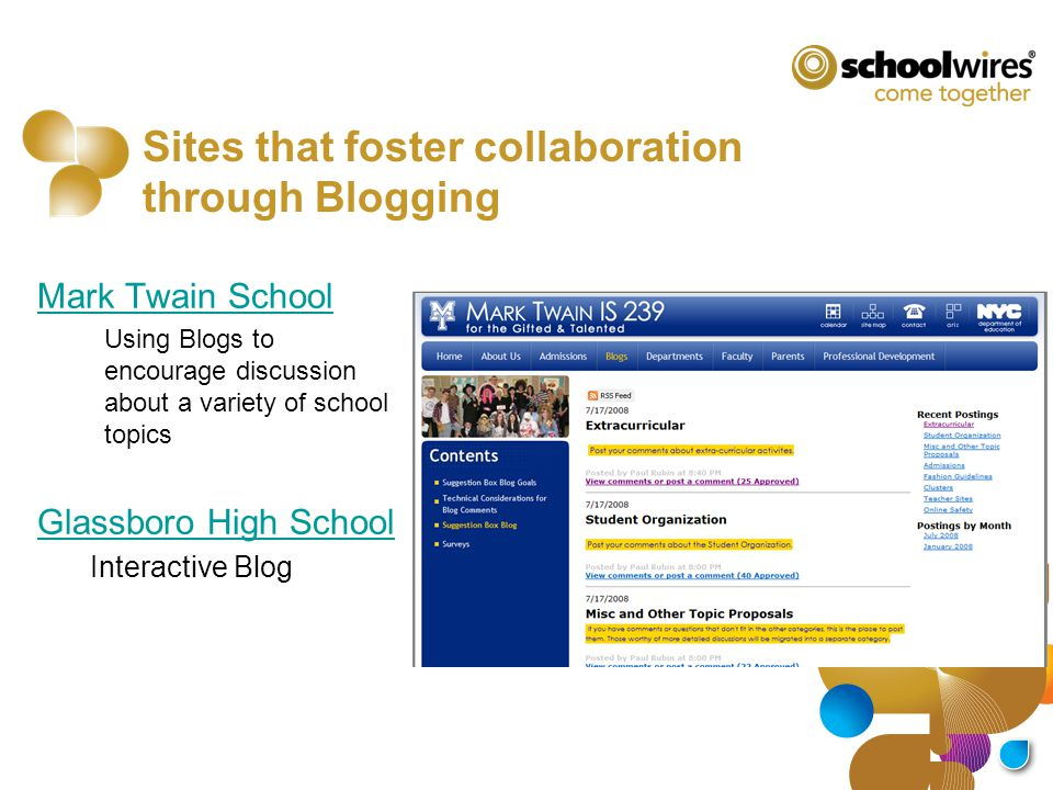 Sites that foster collaboration through Blogging Mark Twain School Using Blogs to encourage discussion about a variety of school topics Glassboro High School Interactive Blog