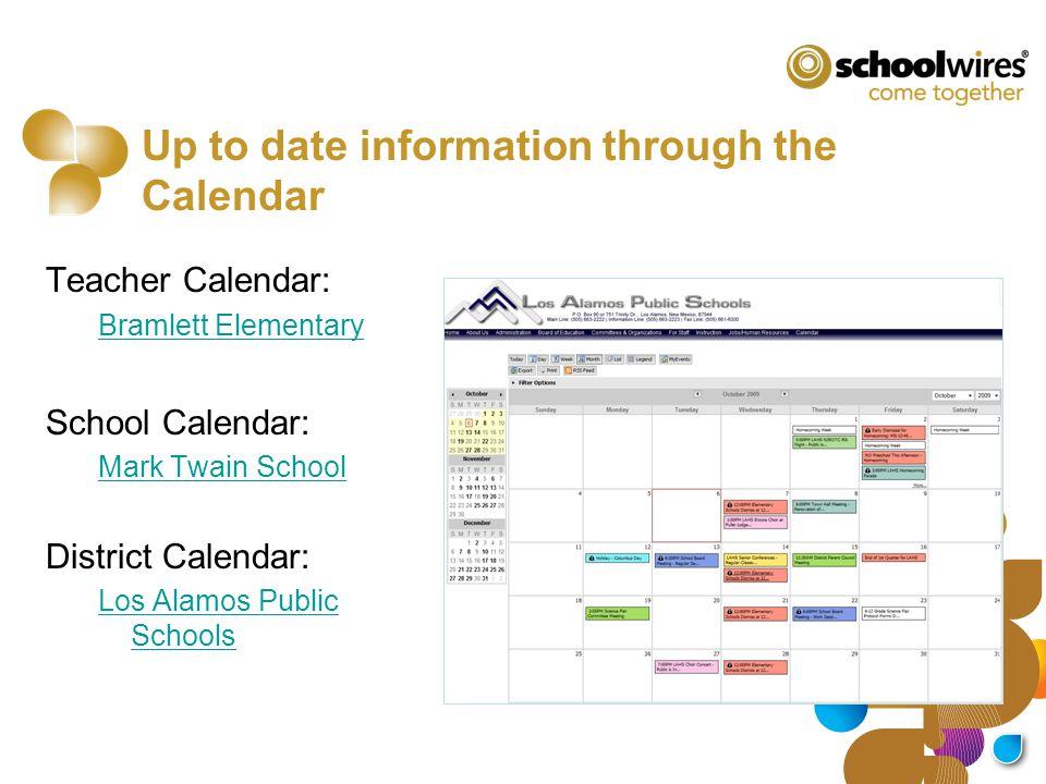 Up to date information through the Calendar Teacher Calendar: Bramlett Elementary School Calendar: Mark Twain School District Calendar: Los Alamos Public Schools