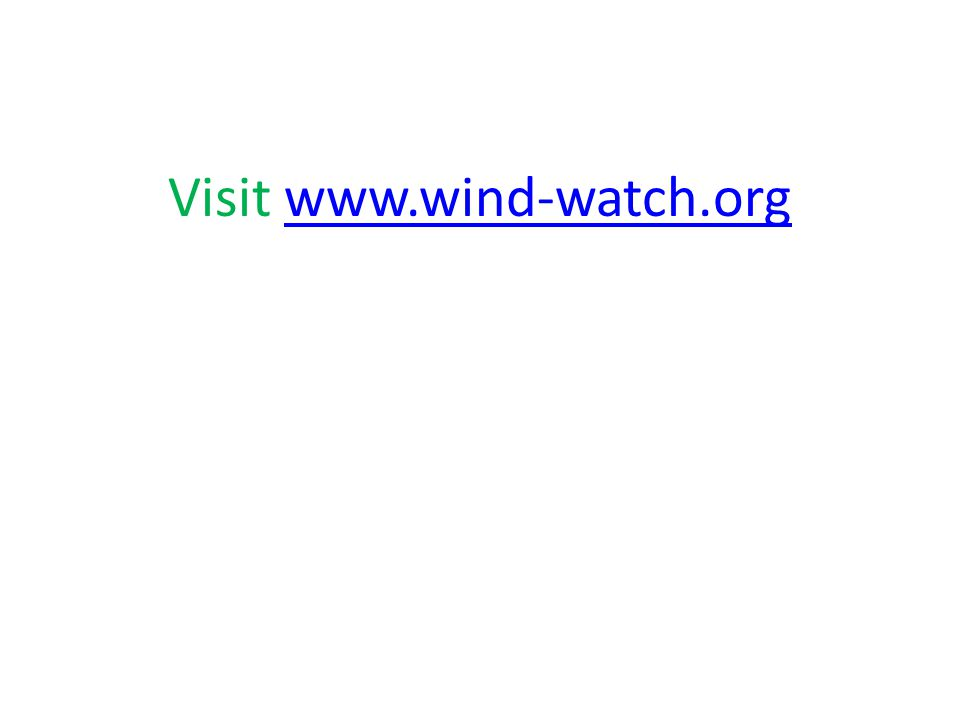 Visit www.wind-watch.orgwww.wind-watch.org