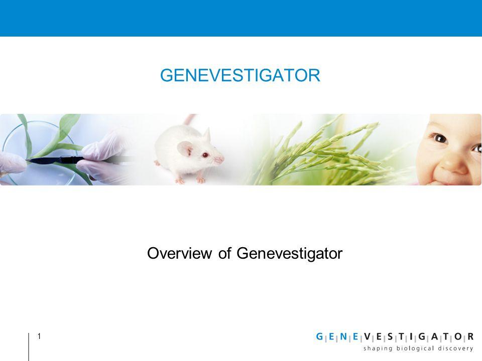 1 GENEVESTIGATOR Overview of Genevestigator