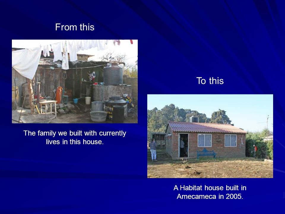 To this A Habitat house built in Amecameca in 2005.