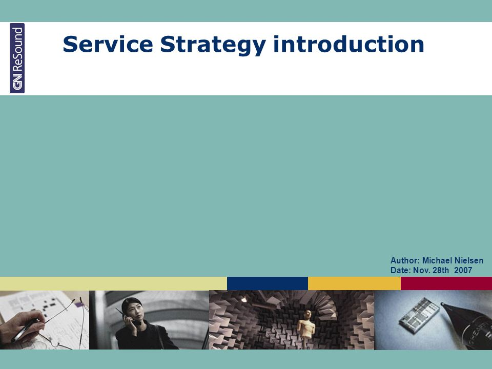 Service Strategy introduction Author: Michael Nielsen Date: Nov. 28th 2007