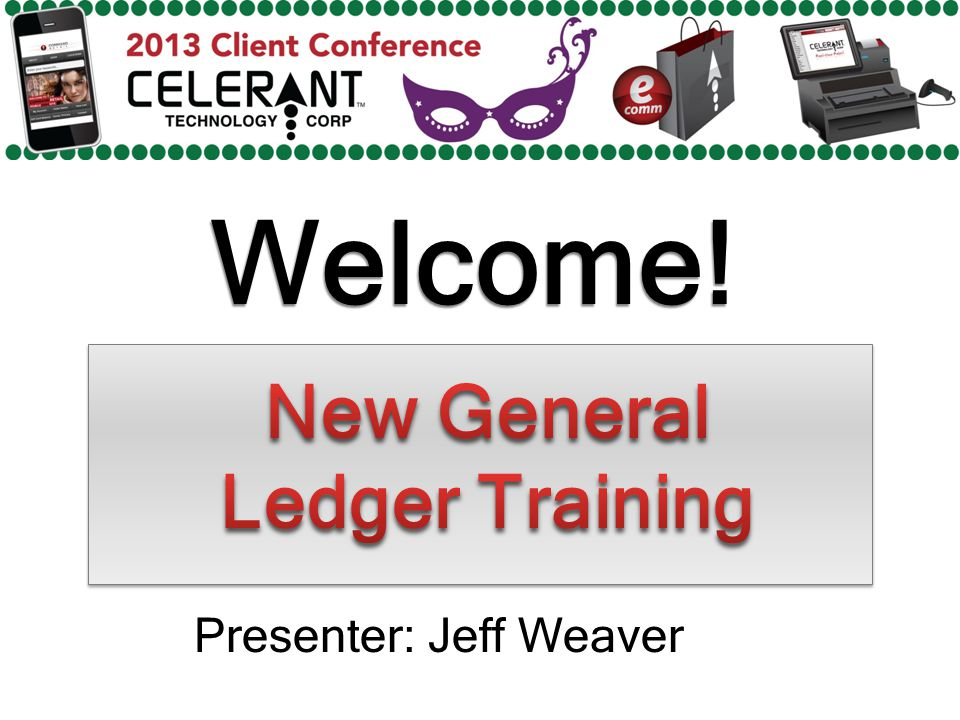 Welcome! Presenter: Jeff Weaver