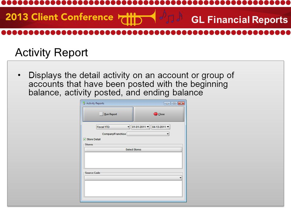 Activity Report Displays the detail activity on an account or group of accounts that have been posted with the beginning balance, activity posted, and ending balance GL Financial Reports