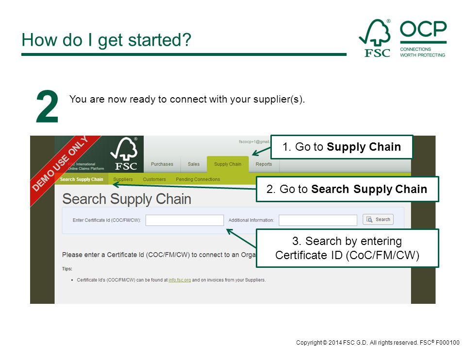 How do I get started? 2 You are now ready to connect with your supplier(s). 1. Go to Supply Chain 2. Go to Search Supply Chain 3. Search by entering C