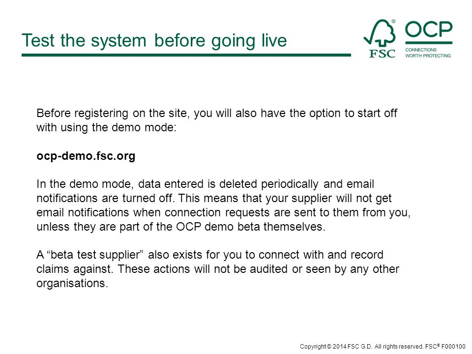 Test the system before going live Copyright © 2014 FSC G.D.