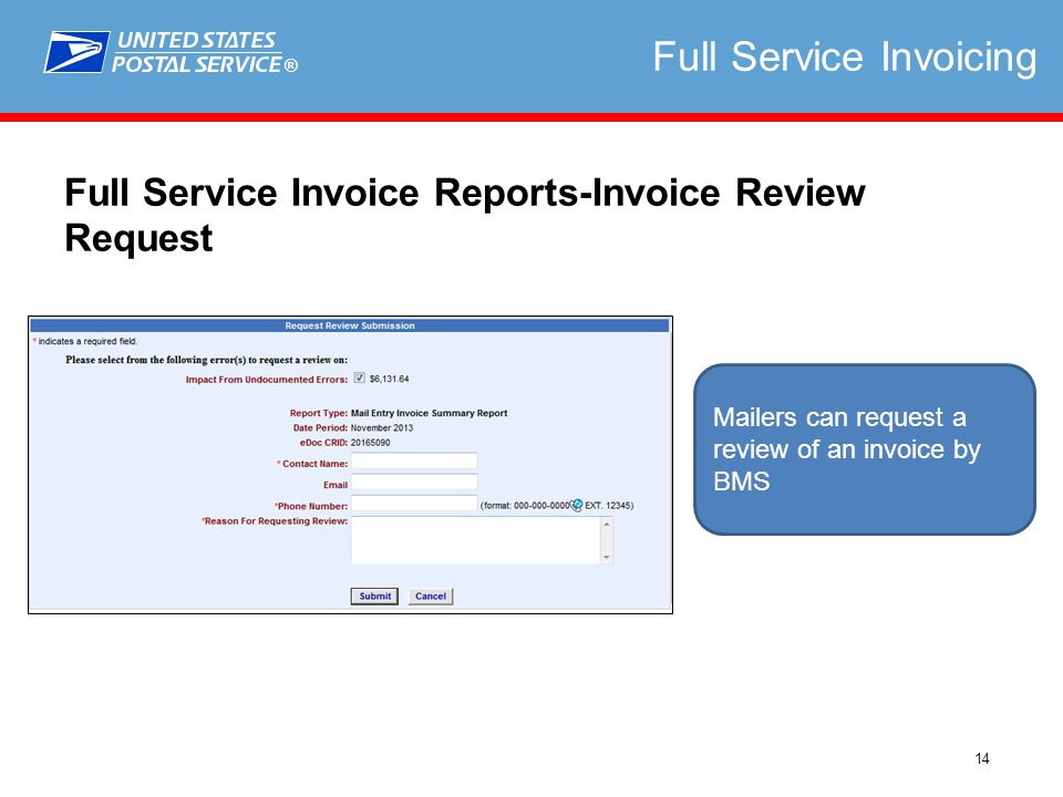 ® 14 Full Service Invoicing Full Service Invoice Reports-Invoice Review Request Mailers can request a review of an invoice by BMS