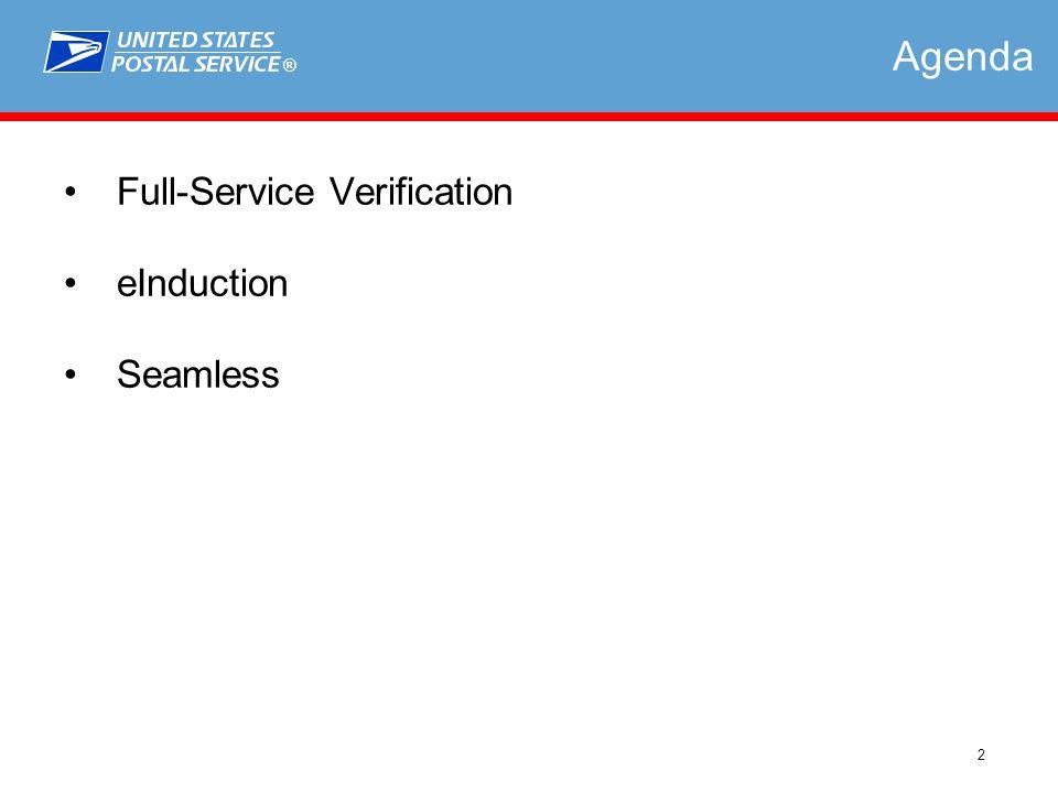 ® 2 Agenda Full-Service Verification eInduction Seamless