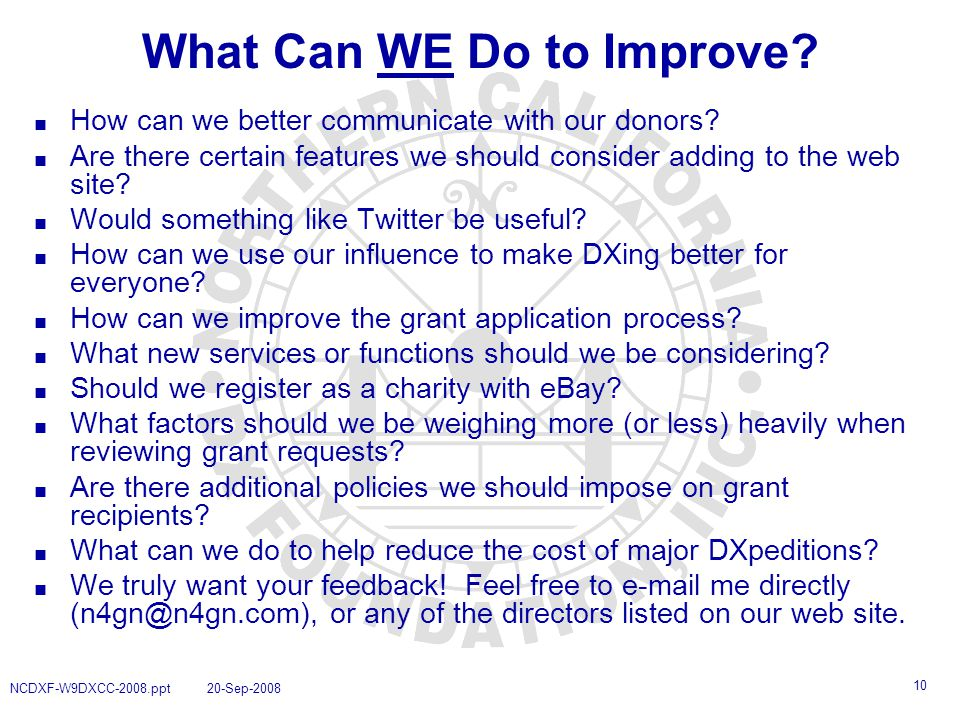 10 What Can WE Do to Improve. ■ How can we better communicate with our donors.
