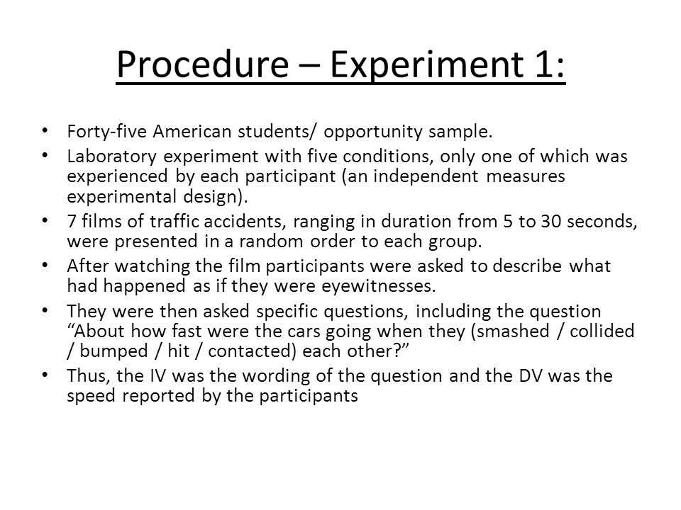 Procedure – Experiment 1: Forty-five American students/ opportunity sample. Laboratory experiment with five conditions, only one of which was experien