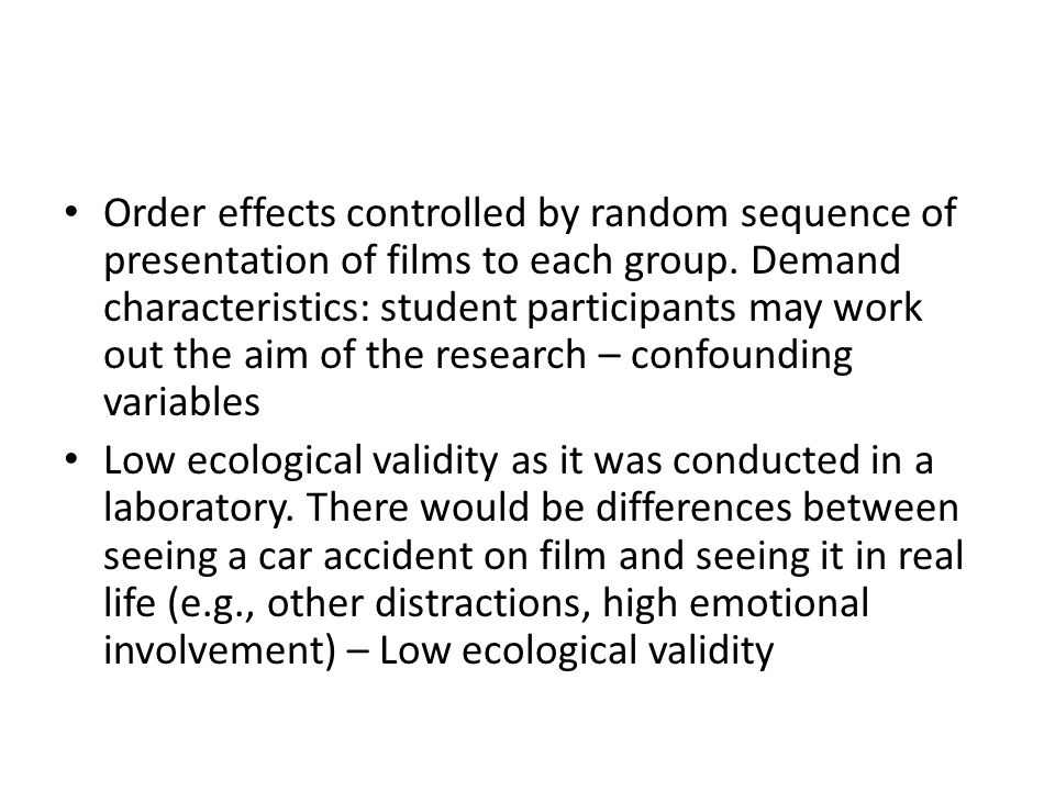 Order effects controlled by random sequence of presentation of films to each group.