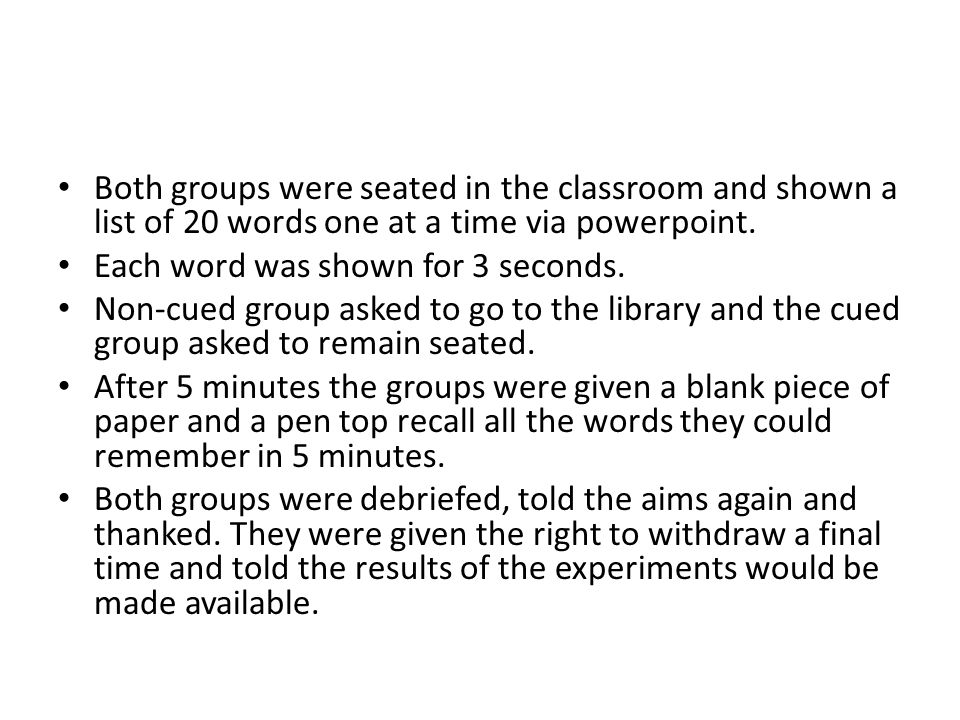 Both groups were seated in the classroom and shown a list of 20 words one at a time via powerpoint. Each word was shown for 3 seconds. Non-cued group