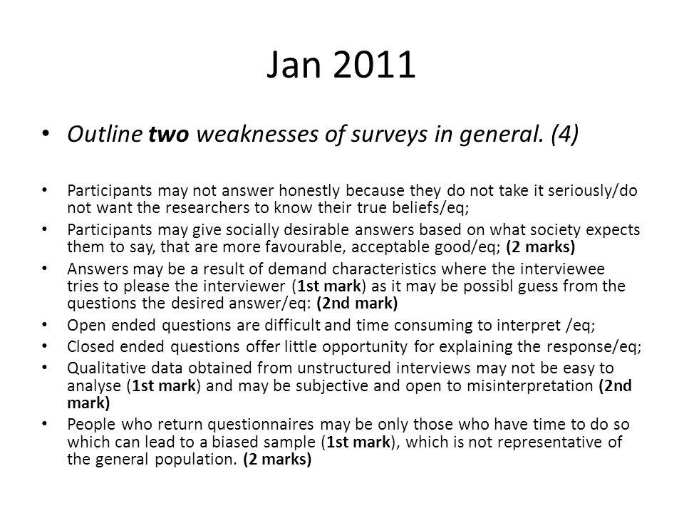 Jan 2011 Outline two weaknesses of surveys in general.