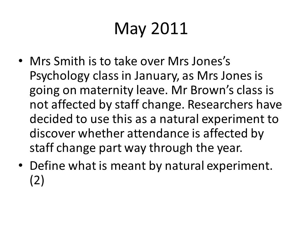 May 2011 Mrs Smith is to take over Mrs Jones's Psychology class in January, as Mrs Jones is going on maternity leave.