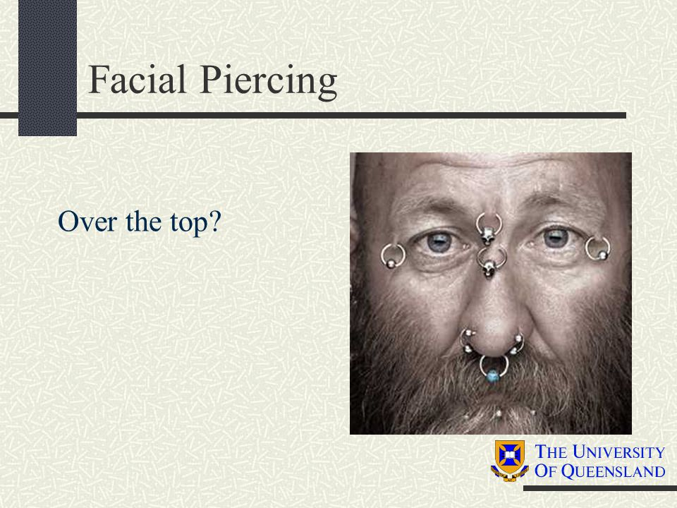 Facial Piercing Over the top?