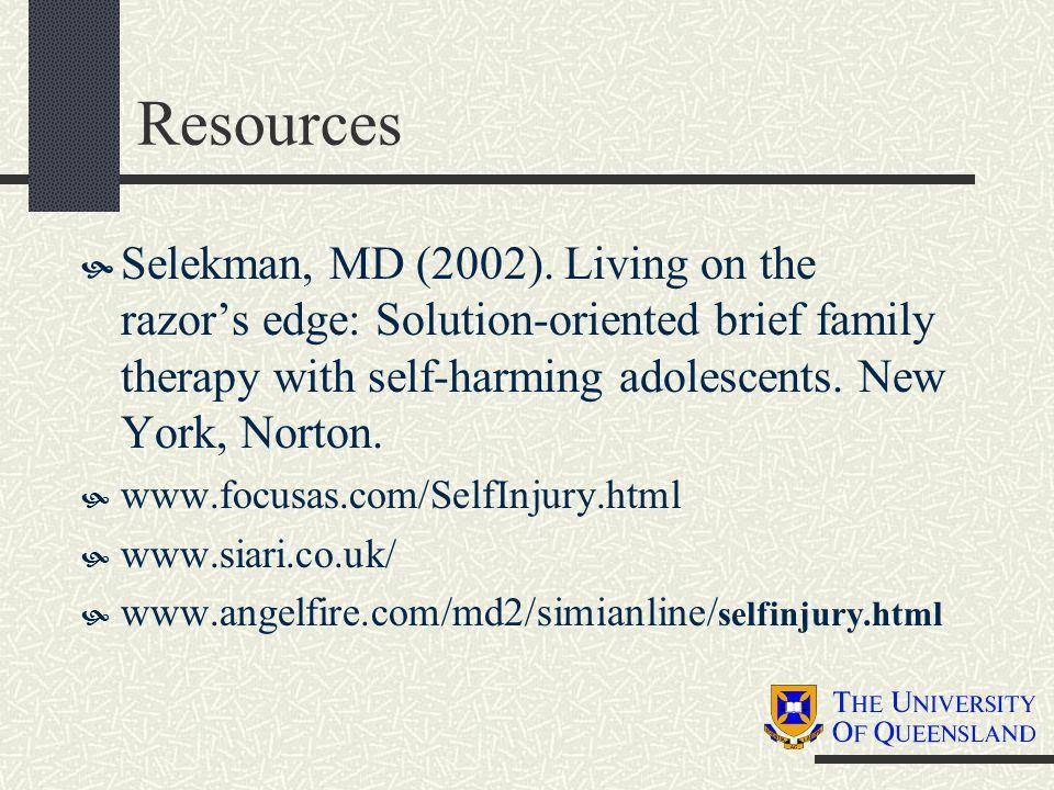 Resources  Selekman, MD (2002).