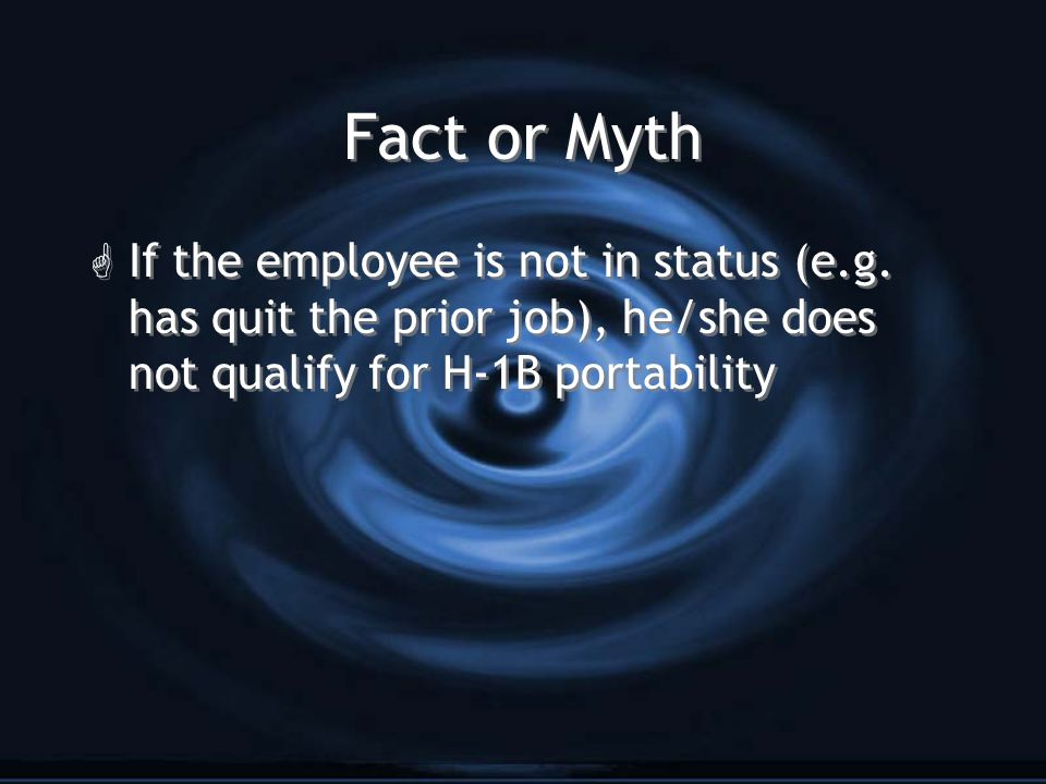 Fact or Myth G If the employee is not in status (e.g.