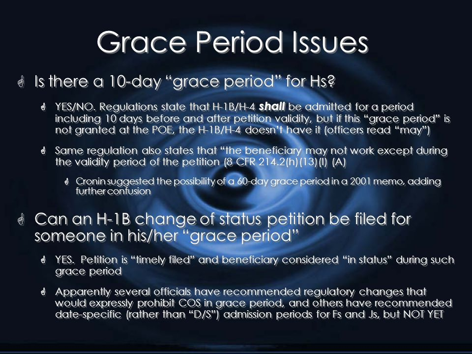 Grace Period Issues G Is there a 10-day grace period for Hs.