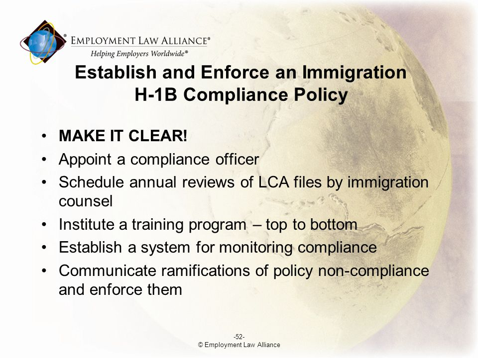 Establish and Enforce an Immigration H-1B Compliance Policy MAKE IT CLEAR.