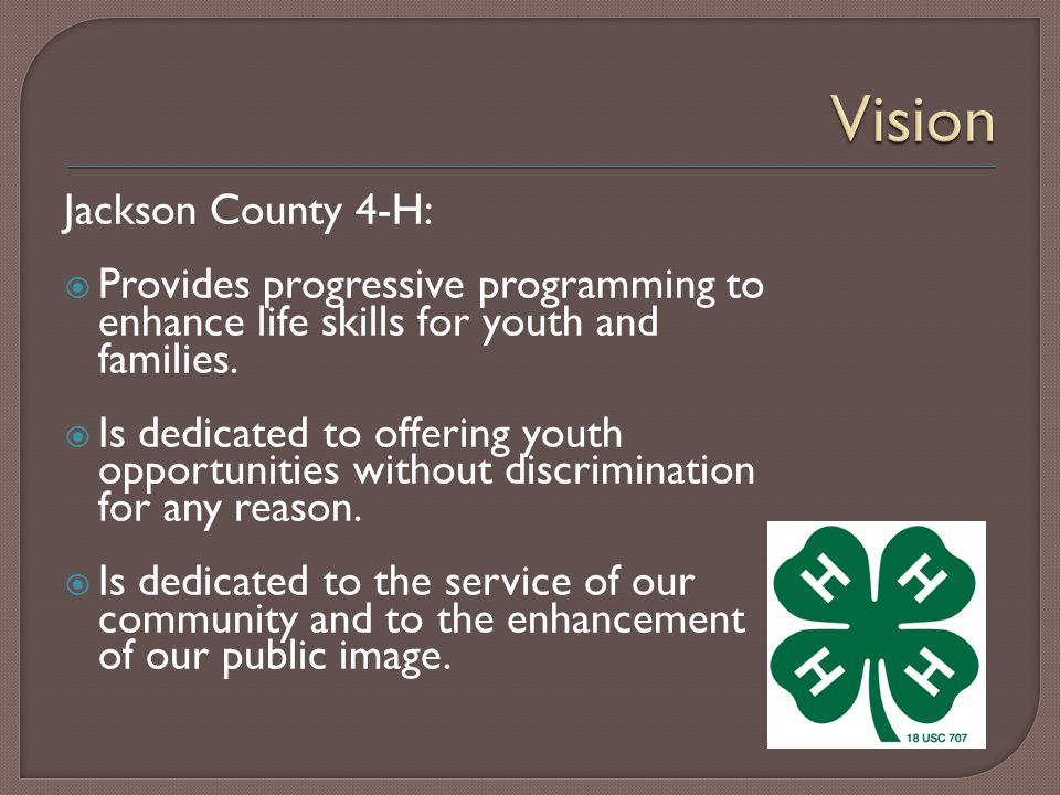Jackson County 4-H:  Provides progressive programming to enhance life skills for youth and families.