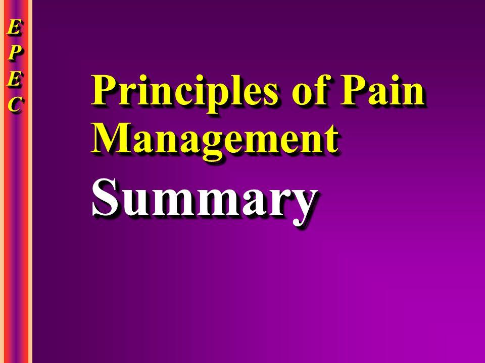 EPECEPECEPECEPEC EPECEPECEPECEPEC Principles of Pain Management Summary Summary