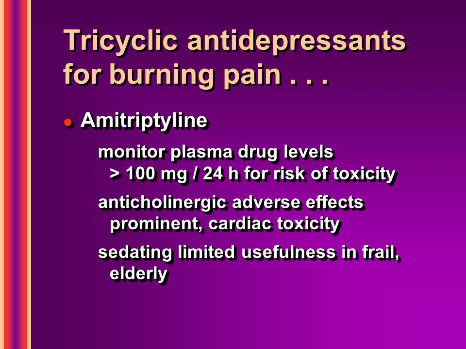 Tricyclic antidepressants for burning pain...