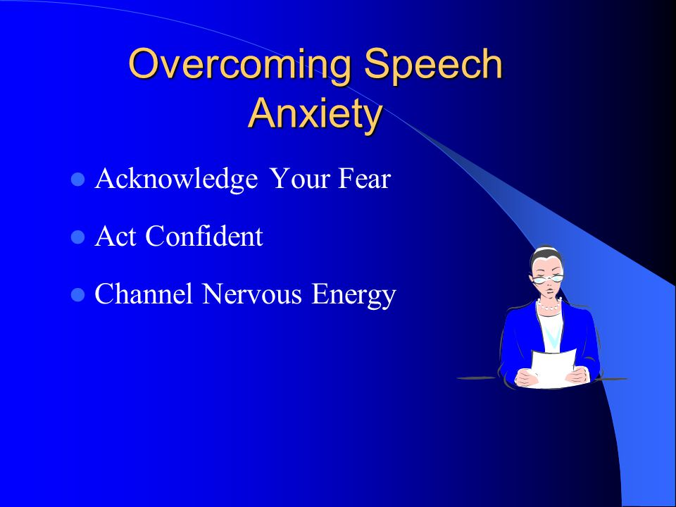 Understand the Speech Making Process Choosing/Narrowing a Topic Researching Topic Organizing Your Speech Developing an Outline Rehearsing Speech Delivering Speech