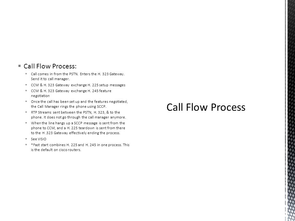  Call Flow Process:  Call comes in from the PSTN.