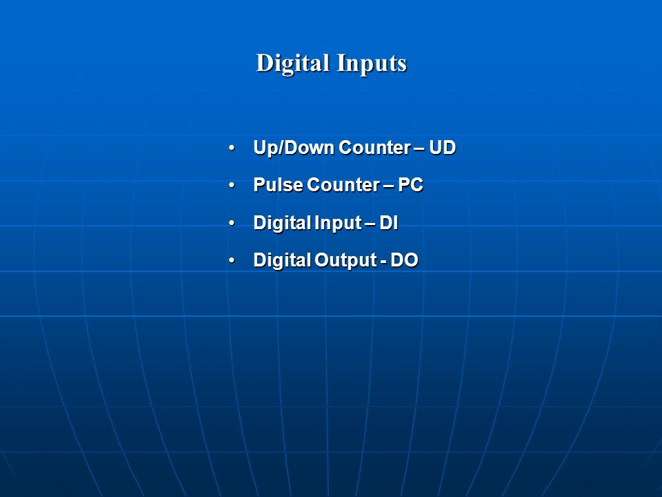 Digital Inputs Up/Down Counter – UDUp/Down Counter – UD Pulse Counter – PCPulse Counter – PC Digital Input – DIDigital Input – DI Digital Output - DODigital Output - DO
