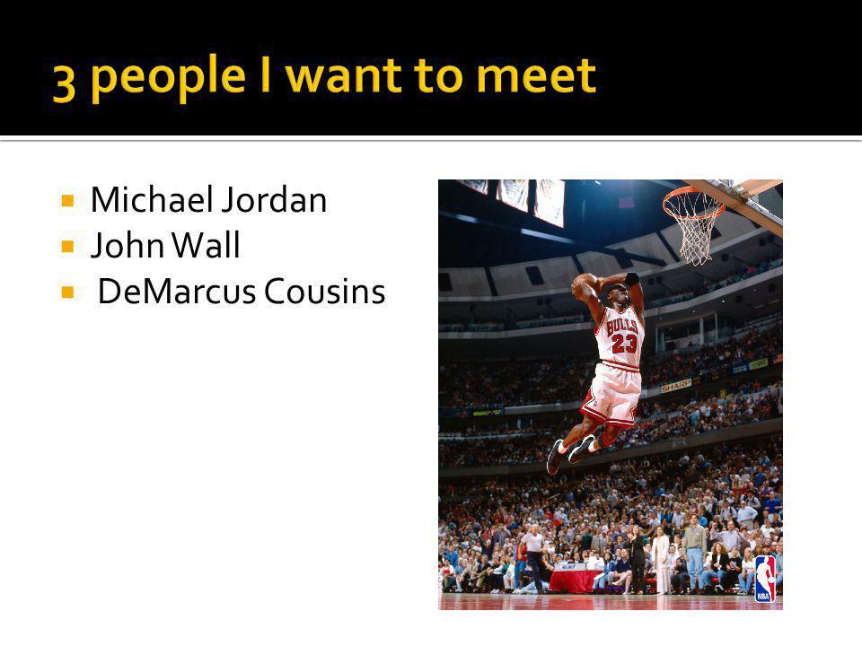  Michael Jordan  John Wall  DeMarcus Cousins