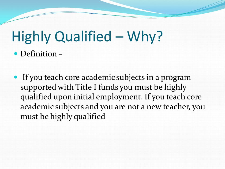 Highly Qualified – Why.