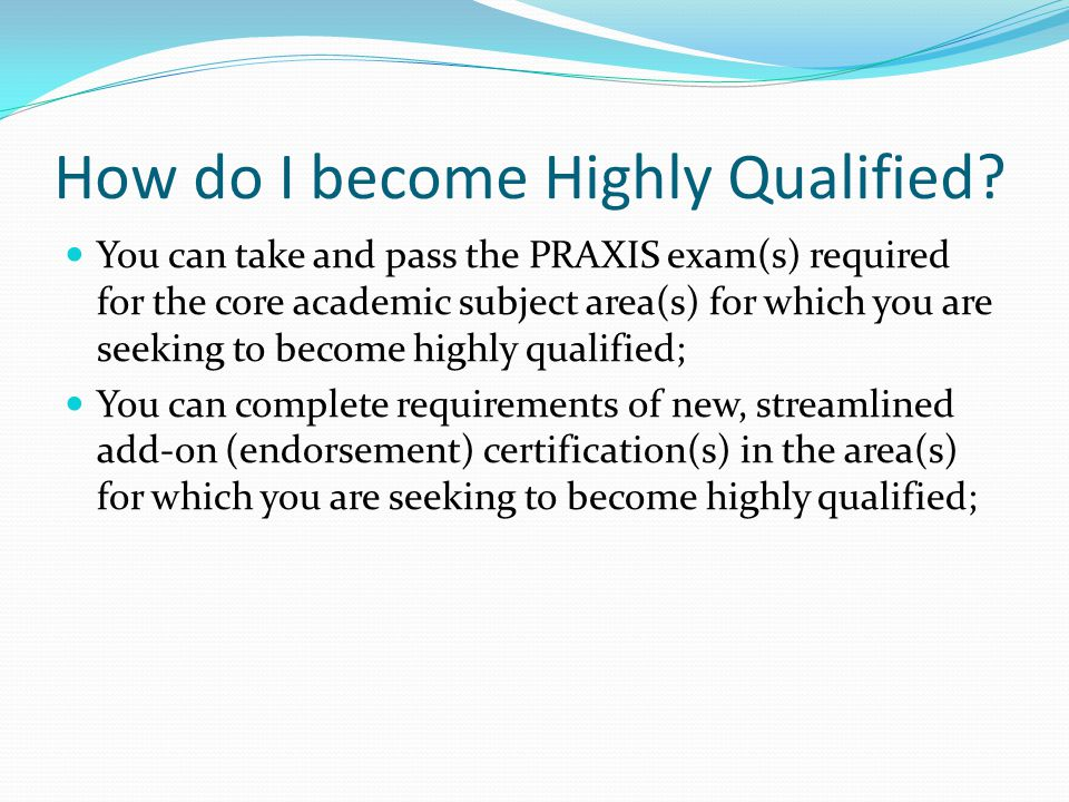 How do I become Highly Qualified.