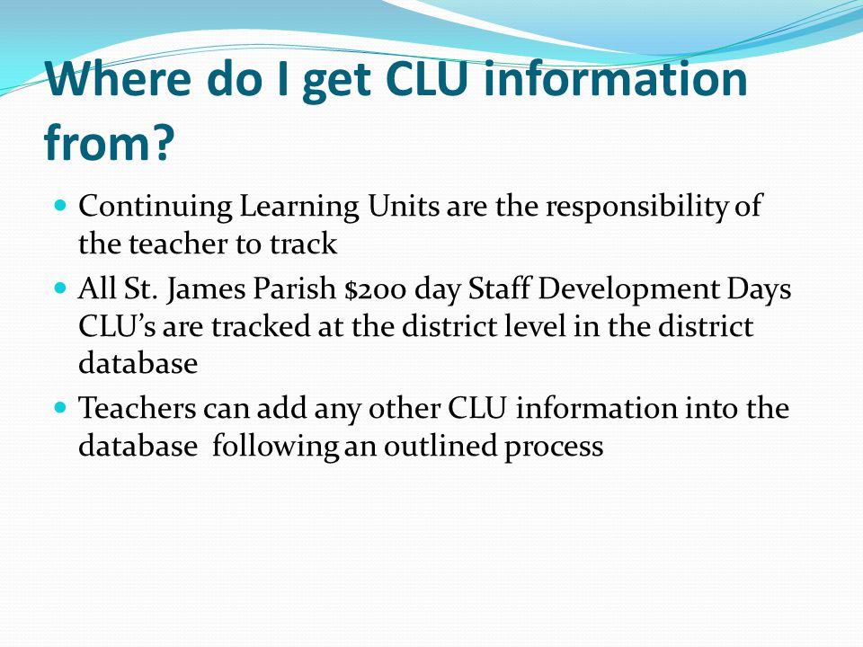 Where do I get CLU information from.