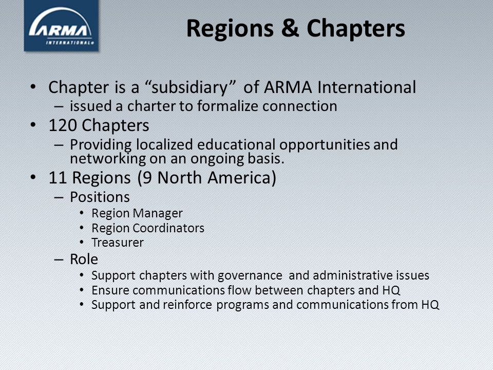 Regions & Chapters ARMA International Board of Directors HQ Staff/Director of Member Services Region Leadership Team Chapter