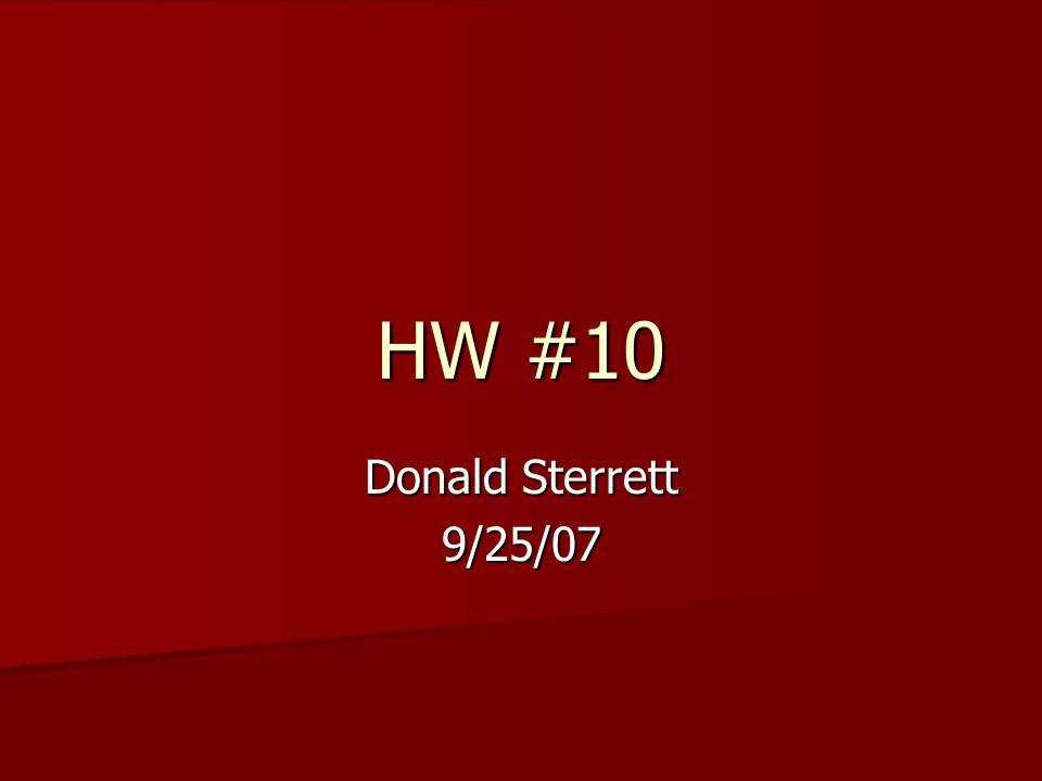 HW #10 Donald Sterrett 9/25/07