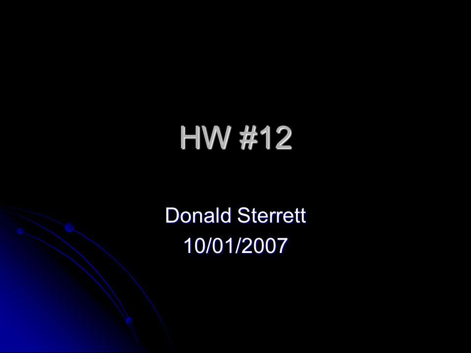HW #12 Donald Sterrett 10/01/2007