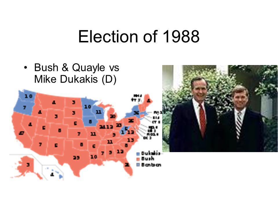 Election of 1988 Bush & Quayle vs Mike Dukakis (D)