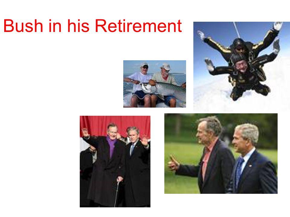 Bush in his Retirement