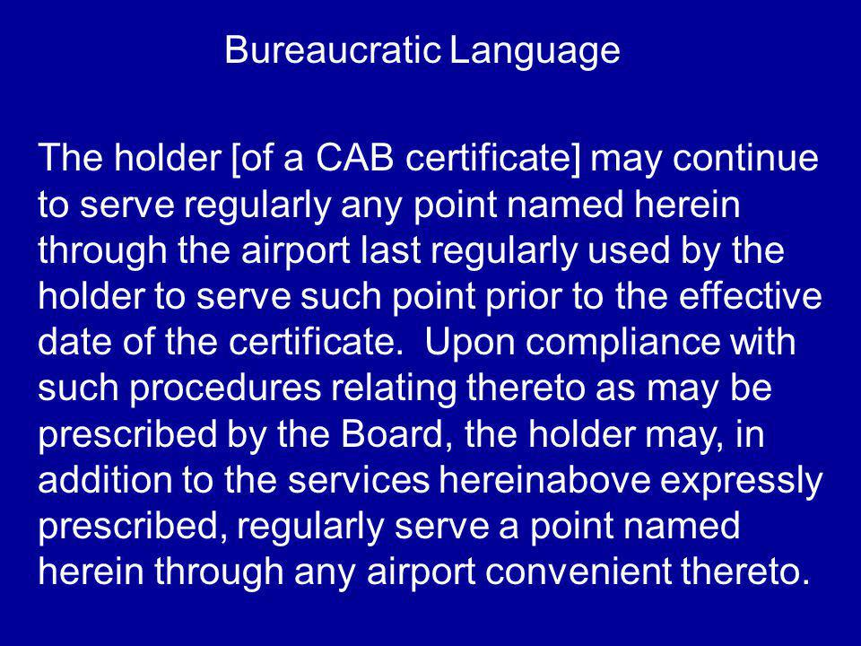 The holder [of a CAB certificate] may continue to serve regularly any point named herein through the airport last regularly used by the holder to serve such point prior to the effective date of the certificate.