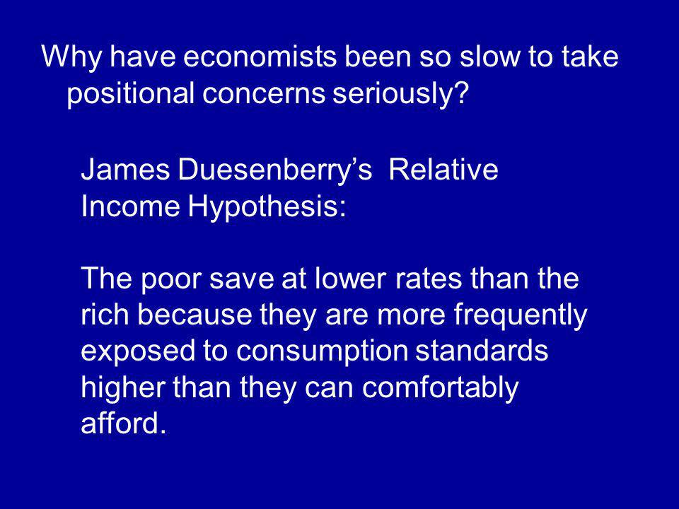 Why have economists been so slow to take positional concerns seriously.