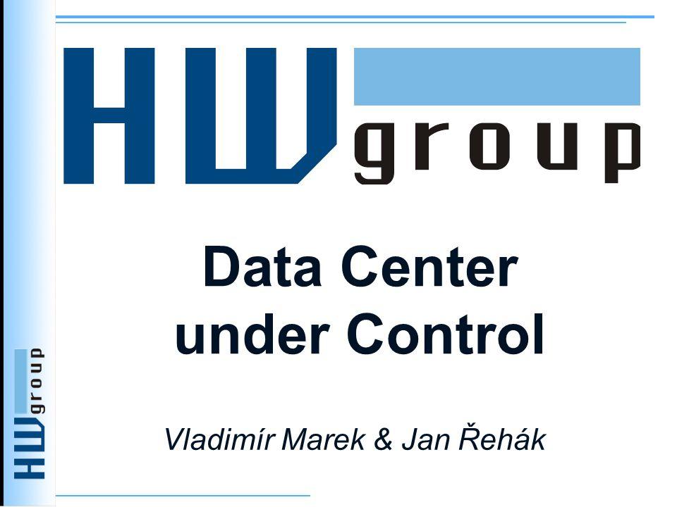 Data Center under Control Vladimír Marek & Jan Řehák