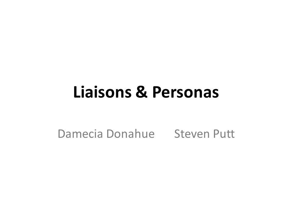 Liaisons & Personas Damecia DonahueSteven Putt